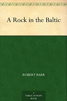 A Rock in the Baltic by [Barr, Robert]