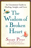 The Wisdom of a Broken Heart, Susan Piver, 1416593152
