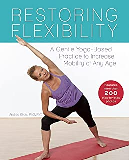 Book Cover: Restoring Flexibility: A Gentle Yoga-Based Practice to Increase Mobility at Any Age