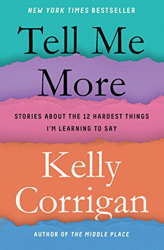 Tell Me More: Stories About the 12 Hardest Things I'm Learning to Say cover
