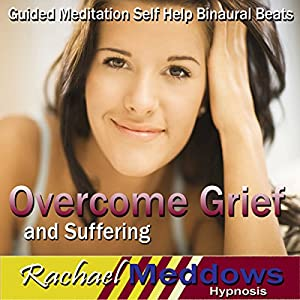 Overcome Grief and Suffering Hypnosis Speech