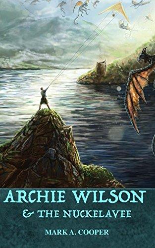 Archie Wilson & The Nuckelavee by [Cooper, Mark A.]