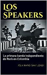 Los Speakers: La primera banda independiente de Rock en Colombia (Historia del Rock Colombiano