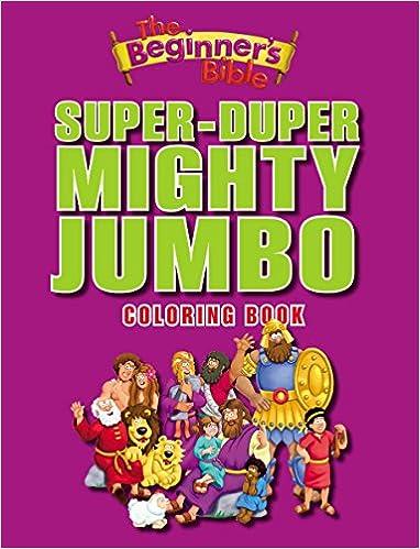 The Beginners Bible Super Duper Mighty Jumbo Coloring Book Zondervan 9780310724988 Amazon Books