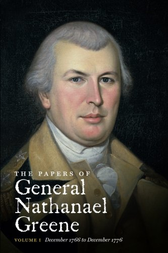 The Papers of General Nathanael Greene: Vol. I: December 1766 to December 1776 (Published for the Rhode Island Historical (Greene Rhode Island)