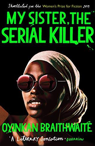 My Sister The Serial Killer por Oyinkan Braithwaite