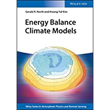 Energy Balance Climate Models (Wiley Series in Atmospheric Physics and Remote Sensing)