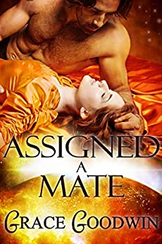 Assigned a Mate (Interstellar Brides Book 1) by [Goodwin, Grace]