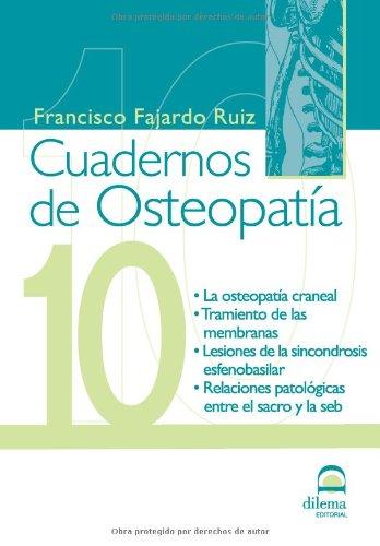 Cuadernos de Osteopatia 10: La osteopatia craneal. Tratamiento de las membranas (Spanish Edition) [Francisco Fajardo Ruiz] (Tapa Blanda)