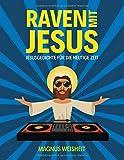 Raven mit Jesus: Jesusgedichte für die heutige Zeit