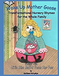 Little Miss Muffet Faces Her Fear (Wake Up Mother Goose, Transformational Nursery Rhymes for the Whole Family Book 2)