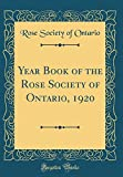 Amazon / Forgotten Books: Year Book of the Rose Society of Ontario, 1920 Classic Reprint (Rose Society of Ontario)