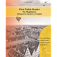 First Polish Reader for beginners bilingual for speakers of English: First Polish dual-language Reader for speakers of English with bi-directional dictionary and on-line resources incl. audiofiles for beginners