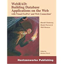 WebRAD: Building Database Applications on the Web with Visual FoxPro and Web Connection by Harold Chattaway (2002-06-02)