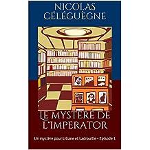Le mystère de l'Imperator: Un mystère pour Liliane et Ladrouille - Episode 1 (French Edition)