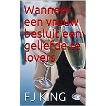 Wanneer een vrouw besluit een geliefde te lovers (Dutch Edition)