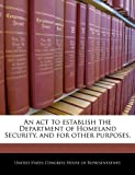 An Act to Establish the Department of Homeland Security, and for Other Purposes, , 1240279418