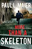 More Than a Skeleton, Paul L. Maier, 1401687148