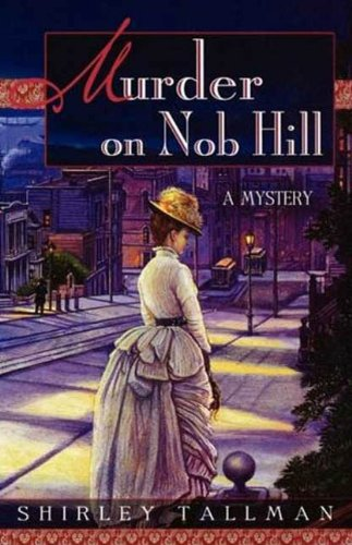 Murder on Nob Hill (Sarah Woolson Mysteries Book 1)