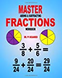 Master Adding and Subtracting Fractions Workbook, Pi Squared, 1463551436
