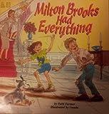 Milton Brooks Had Everything, Patti Farmer, 0874066808