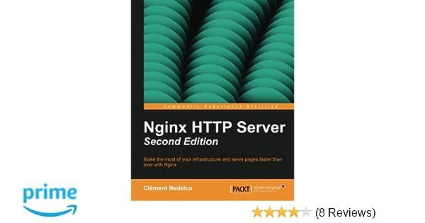 Nginx HTTP Server - Second Edition: Clément Nedelcu: 9781782162322