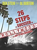 26 Steps to Succeed in Hollywood, Ben Stein and Al Burton, 1401907008