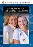 NEVER SAY NEVER: THE DEIDRE HALL STORY by SPE by John Patterson