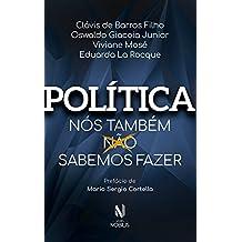 Política: Nós também sabemos fazer (Portuguese Edition)