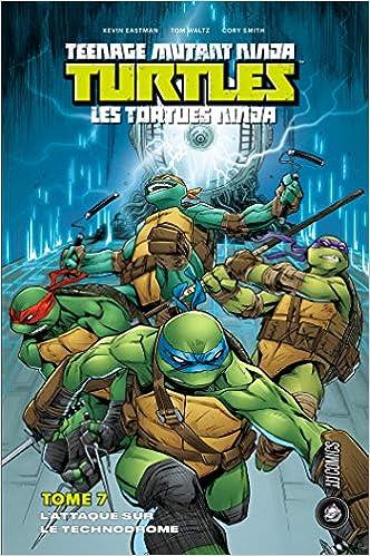 Les Tortues Ninja, Tome 7 : Lattaque sur le technodrome ...