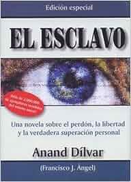 El Esclavo: Amazon.es: Anand Dilvar: Libros