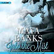 Into the Mist: Falcon Mercenary Group, Book 1 | Maya Banks