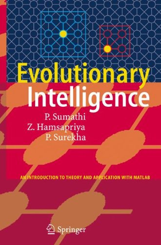 Evolutionary Intelligence: An Introduction to Theory and Applications with Matlab by Springer