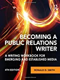 Cover of Becoming a Public Relations Writer: A Writing Workbook for Emerging and Established Media