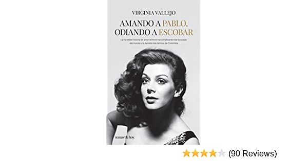 Amando a Pablo, odiando a Escobar: Virginia Vallejo: 9786070743481: Amazon.com: Books