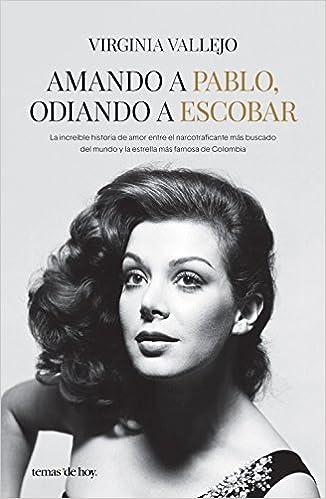 Amando a Pablo, odiando a Escobar: Virginia Vallejo: 9786070743481: Amazon.com: Books