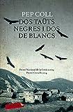 Dos Taüts Negres I Dos De Blancs (Labutxaca)
