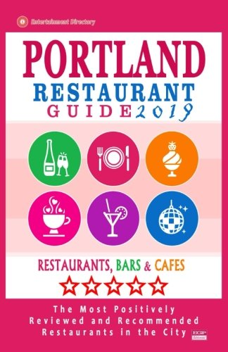 (Portland Restaurant Guide 2019: Best Rated Restaurants in Portland, Oregon - 500 Restaurants, Bars and Cafés recommended for Visitors, 2019)