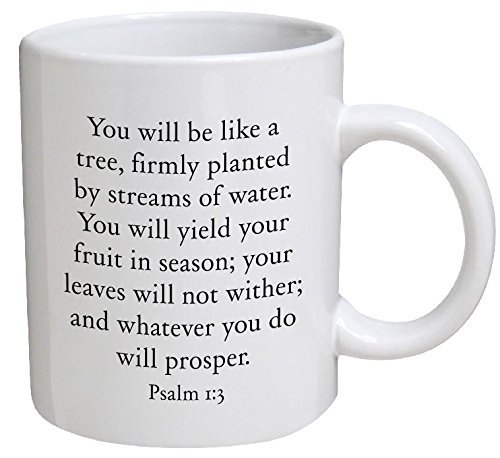 Best funny gift – 11OZ Coffee Mug – You will be like a tree, firmly planted by streams of water. Psalm 1:3 – Perfect for birthday, men, women, present for him, her, dad, mom, son, husband or friend.