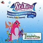 Sea Tales: Thumbelina's Underwater Experience | Branden Chambers,Keith Chambers,Eric Chambers