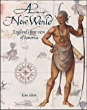 img - for A New World: England's First View of America book / textbook / text book
