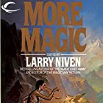 More Magic | Larry Niven,Roger Zelazny,Bob Shaw,Dian Girard