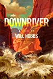 Downriver, Will Hobbs, 1442445475