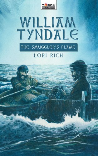 William Tyndale: The Smuggler's Flame (Torchbearers)