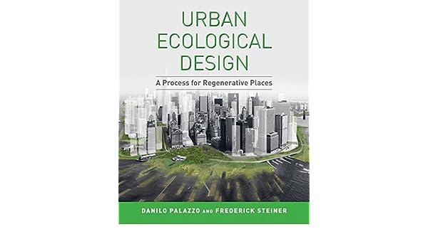 Urban Ecological Design A Process for Regenerative Places