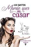 capa de Mamãe quer me casar (Série Armações de uma Mãe Casamenteira Livro 1)
