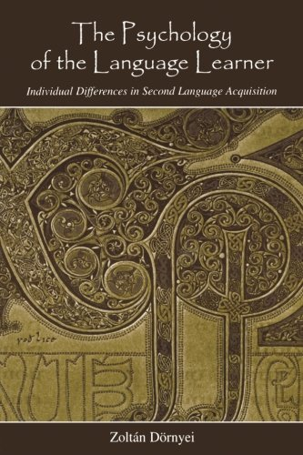 The Psychology of the Language Learner: Individual Differences in Second Language Acquisition (Second Language Acquisiti