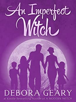 An Imperfect Witch (Witch Central Series: Book 1) by [Geary, Debora]