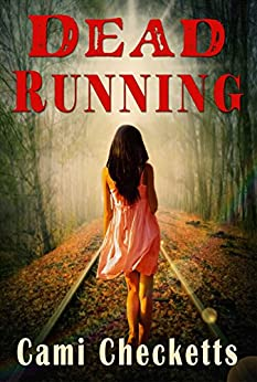 Dead Running: Run (Clean Romantic Comedy) Book One by [Checketts, Cami]