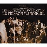 Platinum Collection : Les Maîtres du Swing Gitan : Le Frisson Manouche 1935-1960 (Coffret 3 CD)